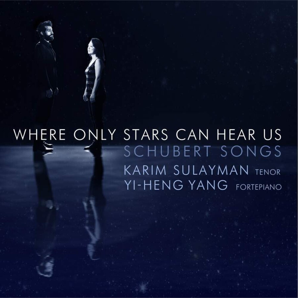 Schubert / Sulayman / Yang - Where Only The Stars Can Hear