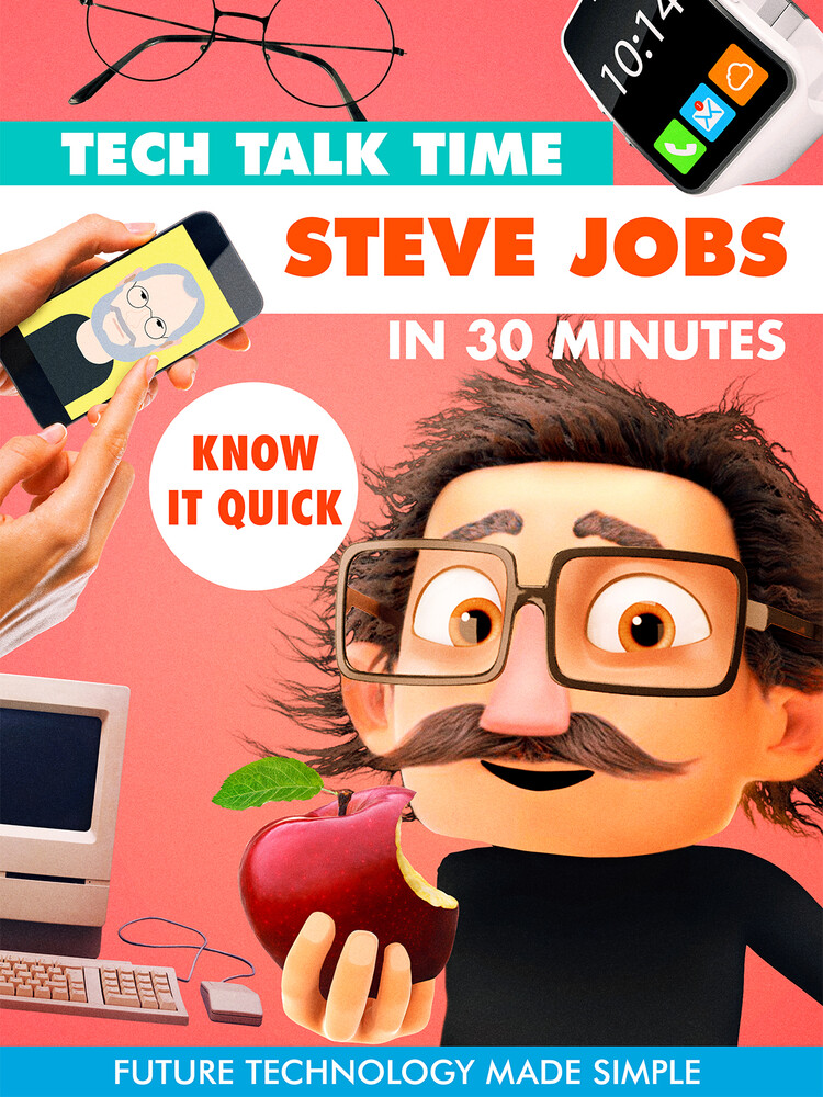 - Tech Talk Time: Steve Jobs In 30 Minutes