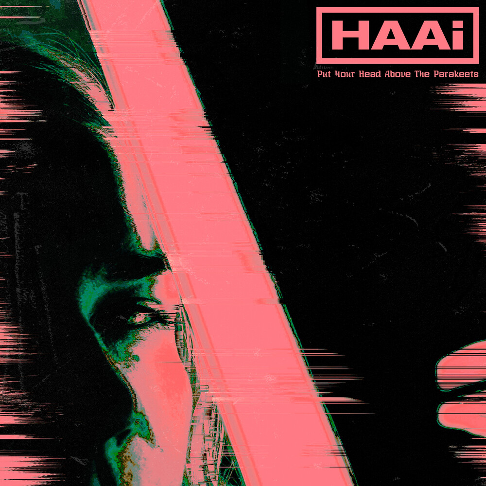 HAAi - Put Your Head Above The Parakeets (Colv) (Grn)