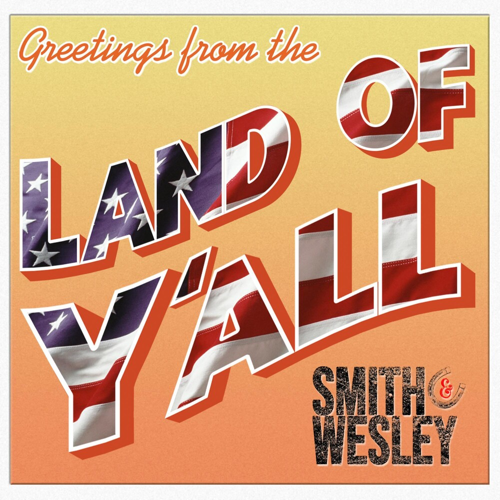 Smith & Wesley - Land Of Y'all