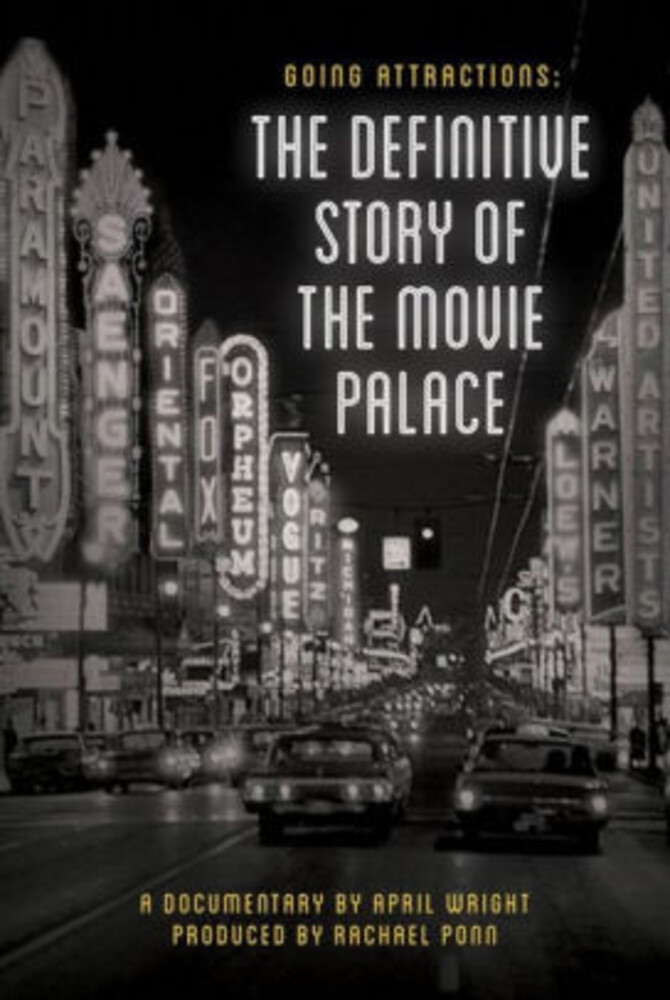 Going Attractions: Defintive Story of Movie Palace - Going Attractions: The Defintive Story of the Movie Palace