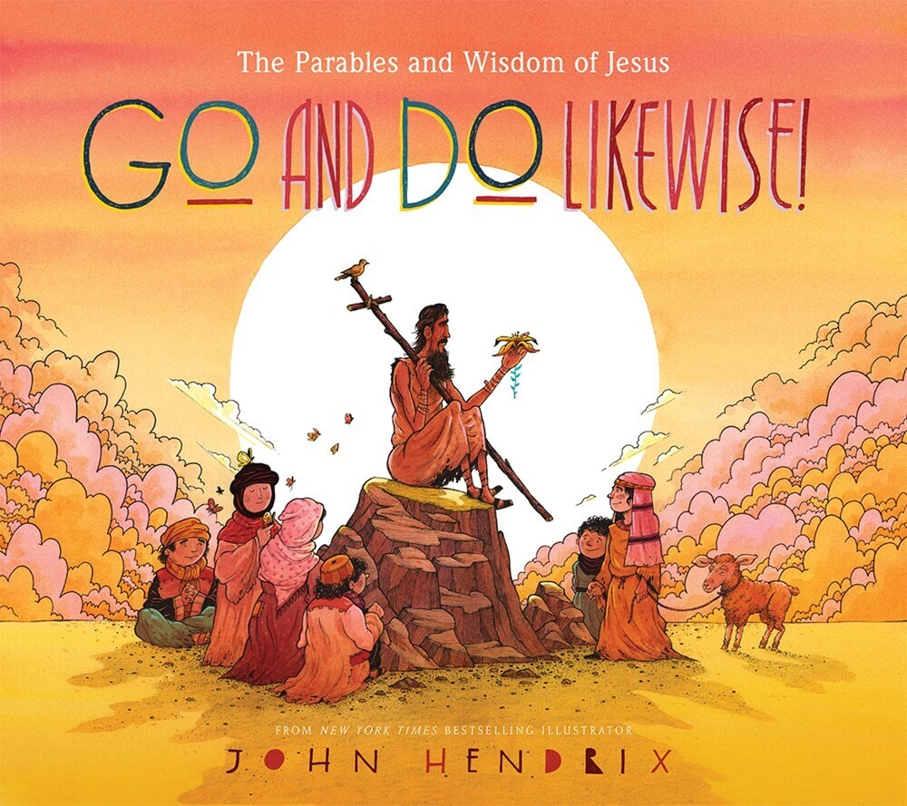 - Go and Do Likewise!: The Parables and Wisdom of Jesus