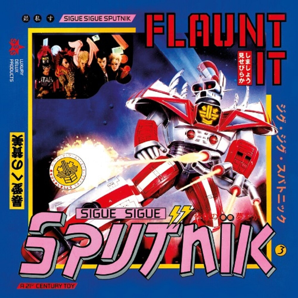 Sigue Sigue Sputnik - Flaunt It [Deluxe] (Uk)