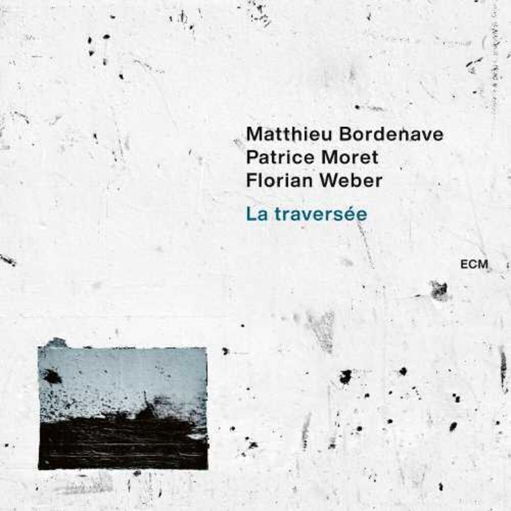 Matthieu Bordenave / Moret,Patrice / Weber,Florian - Traversee