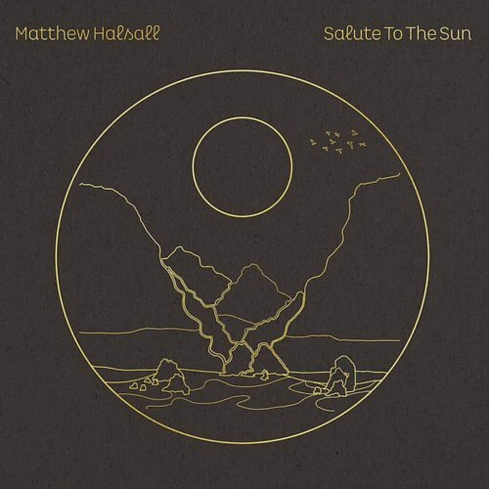 Matthew Halsall - Salute To The Sun [Reissue] (Uk)