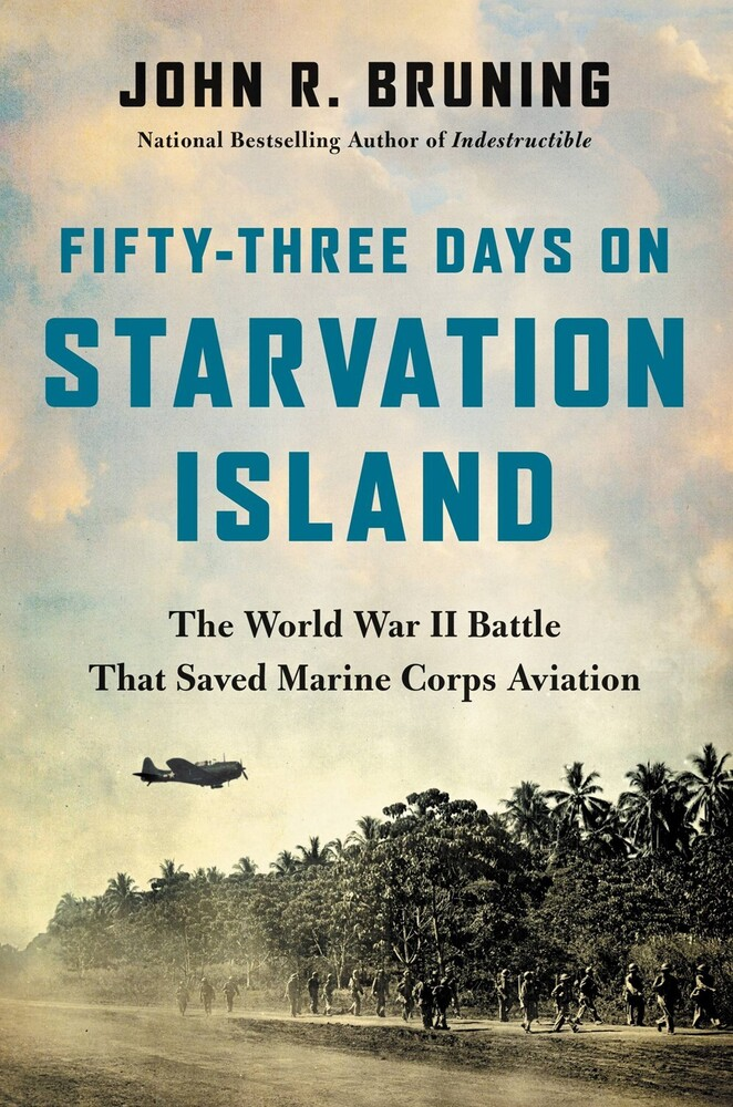 John Bruning  R - Fifty Three Days On Starvation Island (Hcvr)