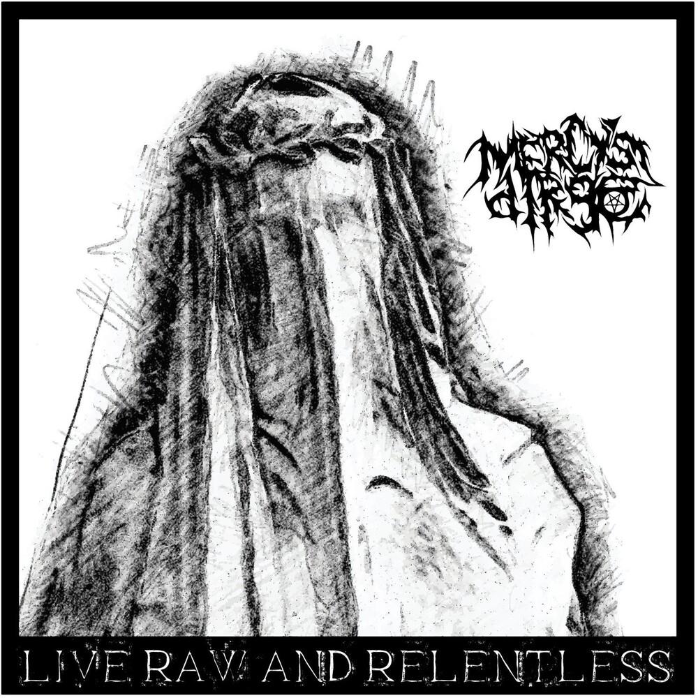 Mercy's Dirge - Raw Live  & Relentless