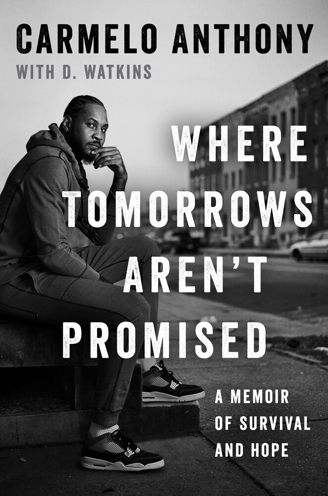 Carmelo Anthony  / Watkins,D - Where Tomorrows Arent Promised (Hcvr)