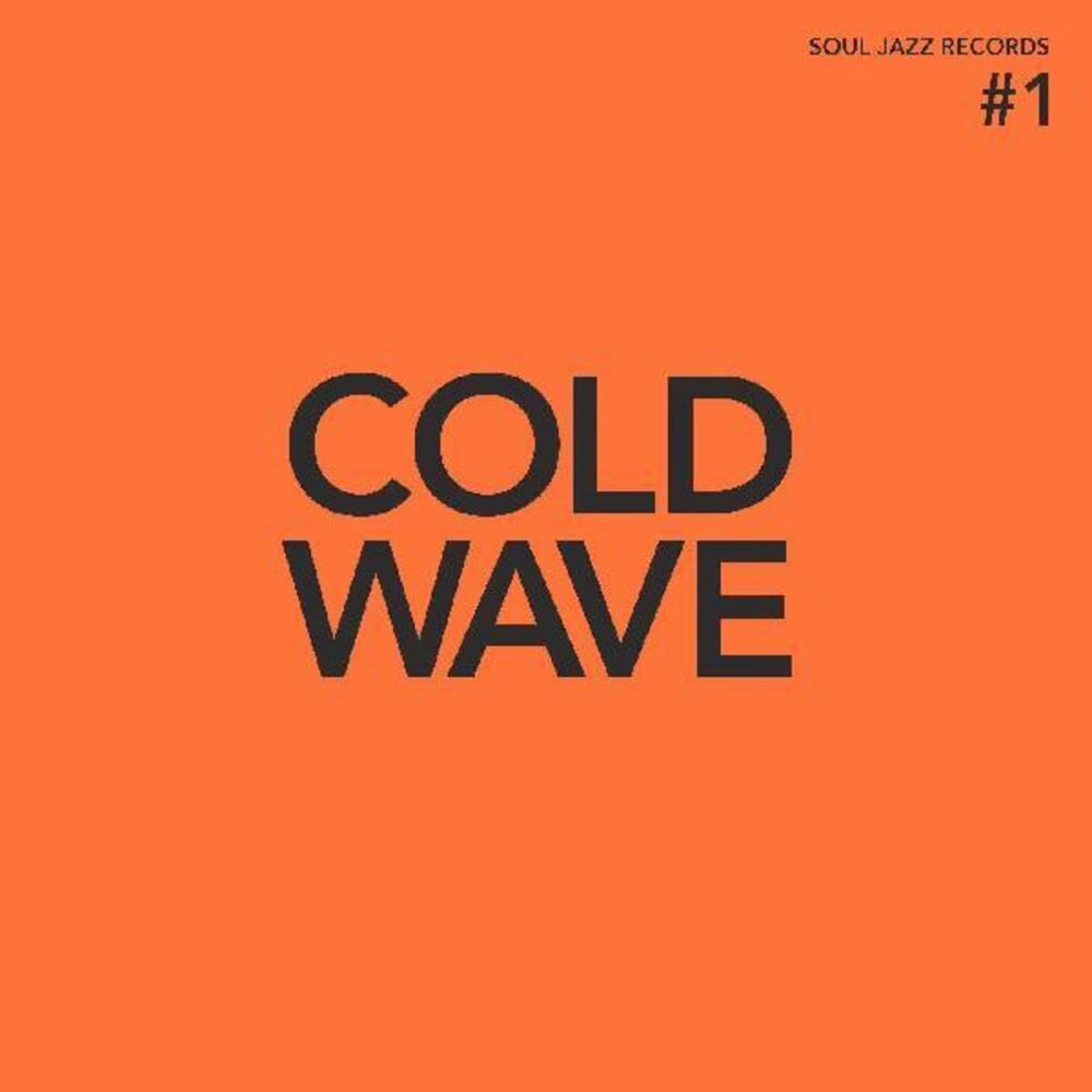 Soul Jazz Records Presents - Cold Wave Number 1 [Orange Colored Vinyl]