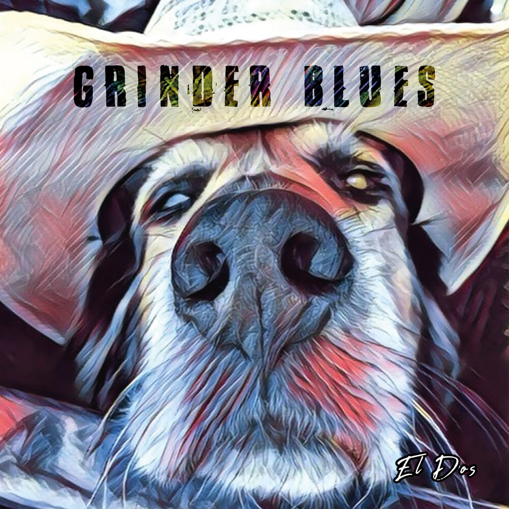 Grinder Blues - El Dos [Digipak]