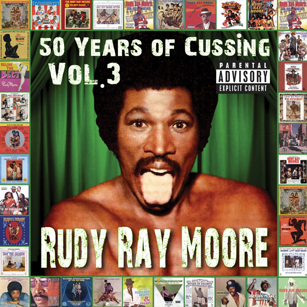 Rudy Moore  Ray - 50 Years Of Cussing Vol. 3 (Mod)
