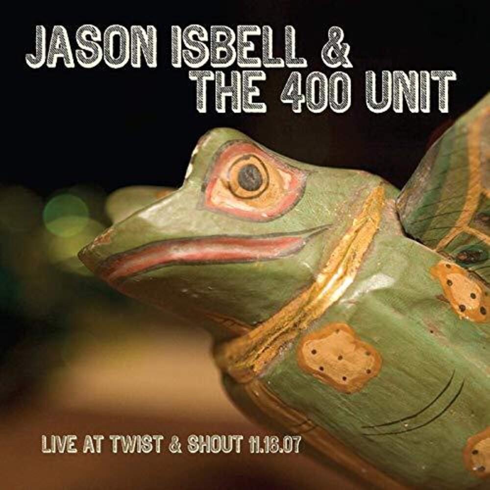 Jason Isbell - Live At Twist & Shout 11.16.07 [LP]