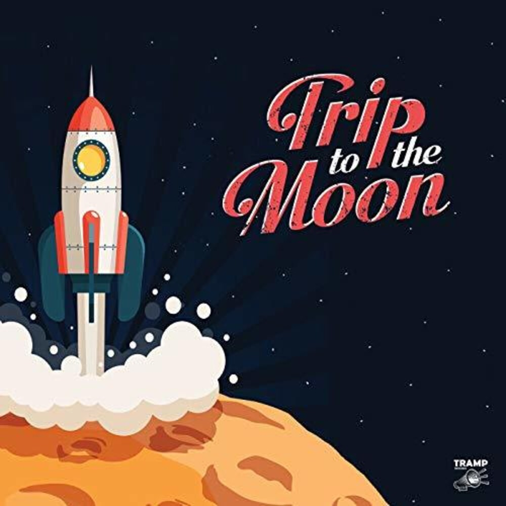 Trip To The Moon 13 Obscure R&B Garage Rock / Var - Trip To The Moon: 13 Obscure R&B Garage Rock / Var