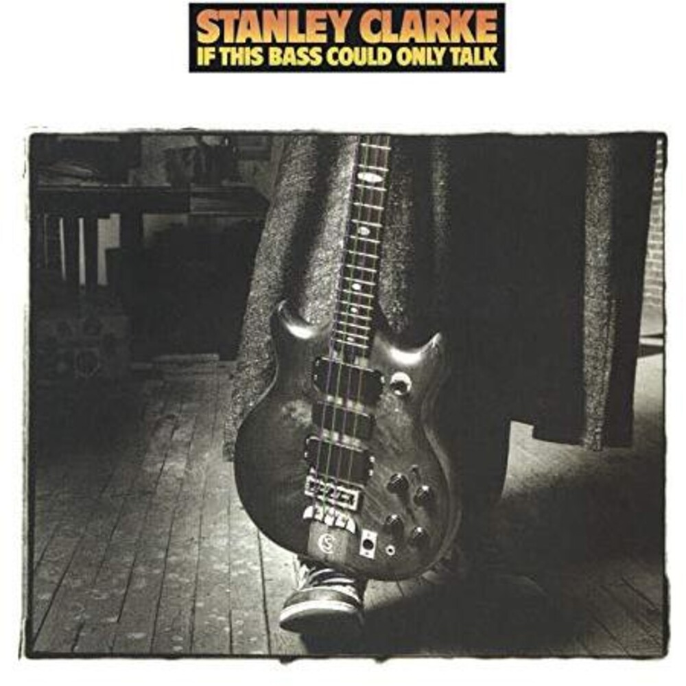 Stanley Clarke - If This Bass Could Only Talk (Hol)