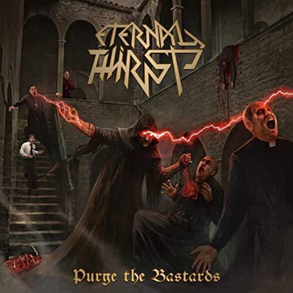 Eternal Thirts - Purge The Bastards