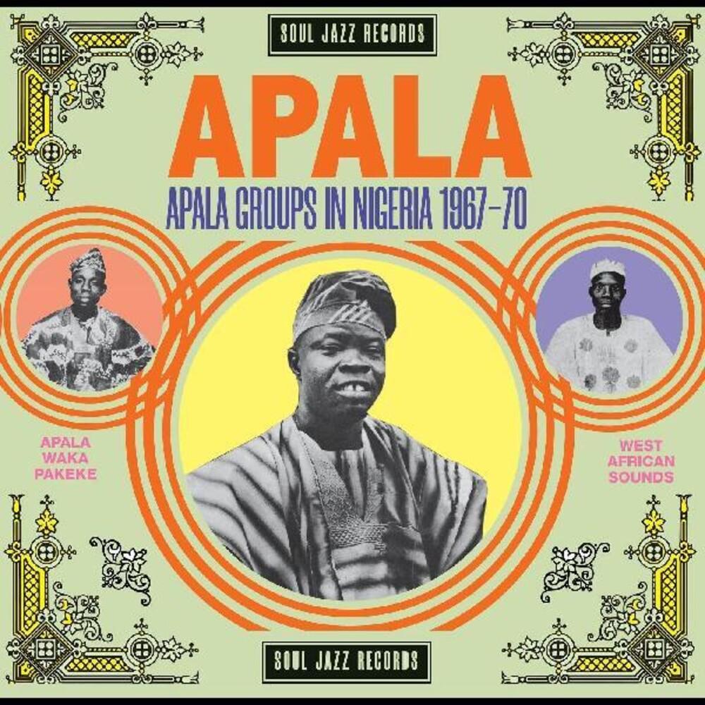 Soul Jazz Records Presents - Apala: Apala Groups In Nigeria 1967-70
