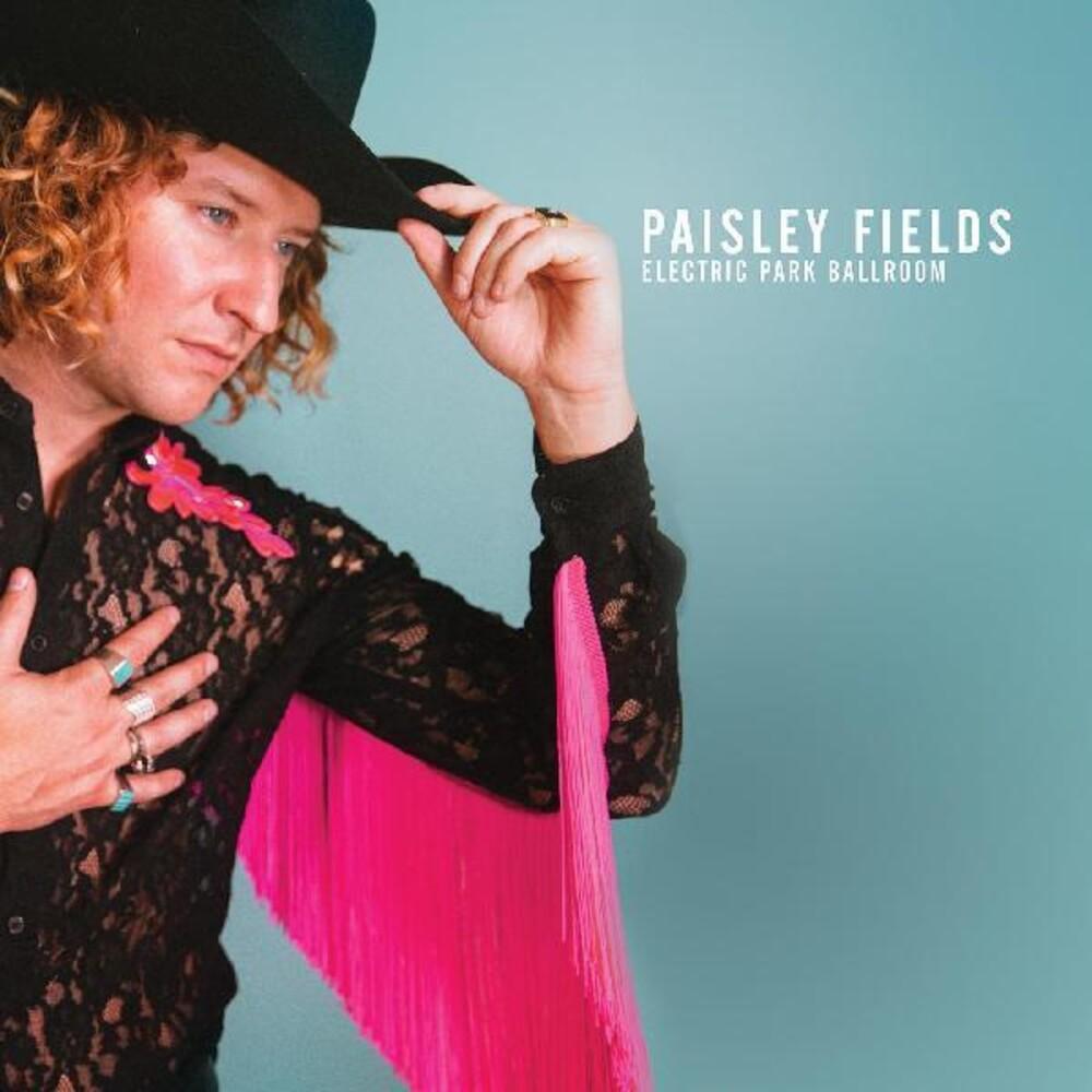 Paisley Fields - Electric Park Ballroom (Cvnl) (Pnk) (Dli)