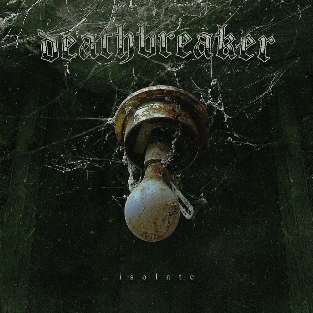 Deathbreaker - Isolate (Uk)