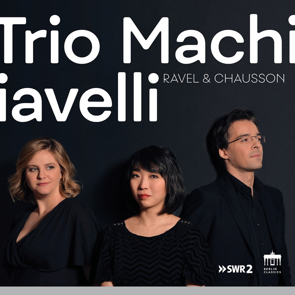 Chausson / Trio Machiavelli - Ravel & Chausson