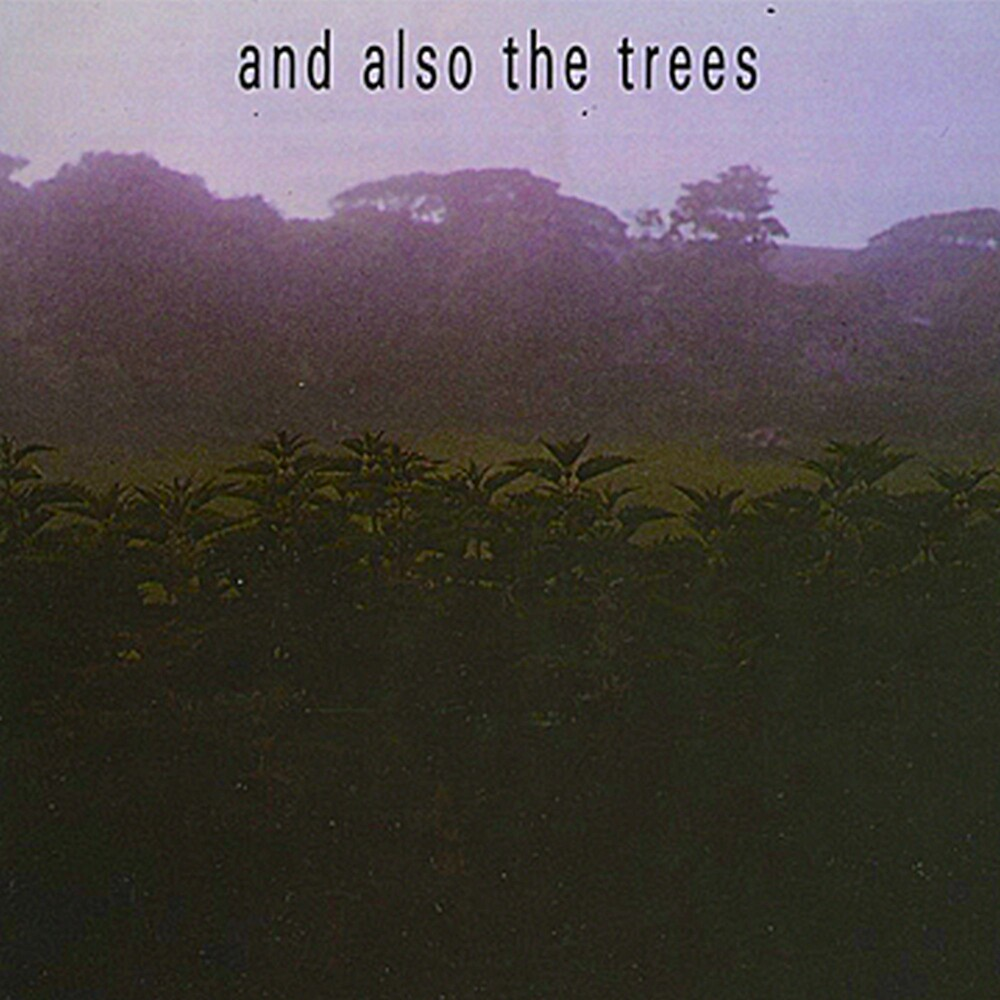 And Also The Trees - And Also The Trees (Uk)