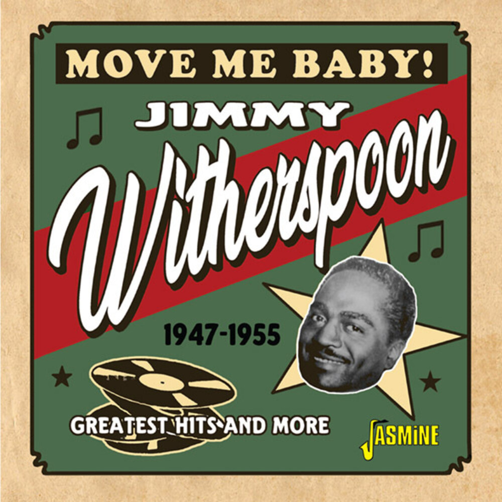 Jimmy Witherspoon - Move Me Baby: Greatest Hits & More 1947-1955 (Uk)