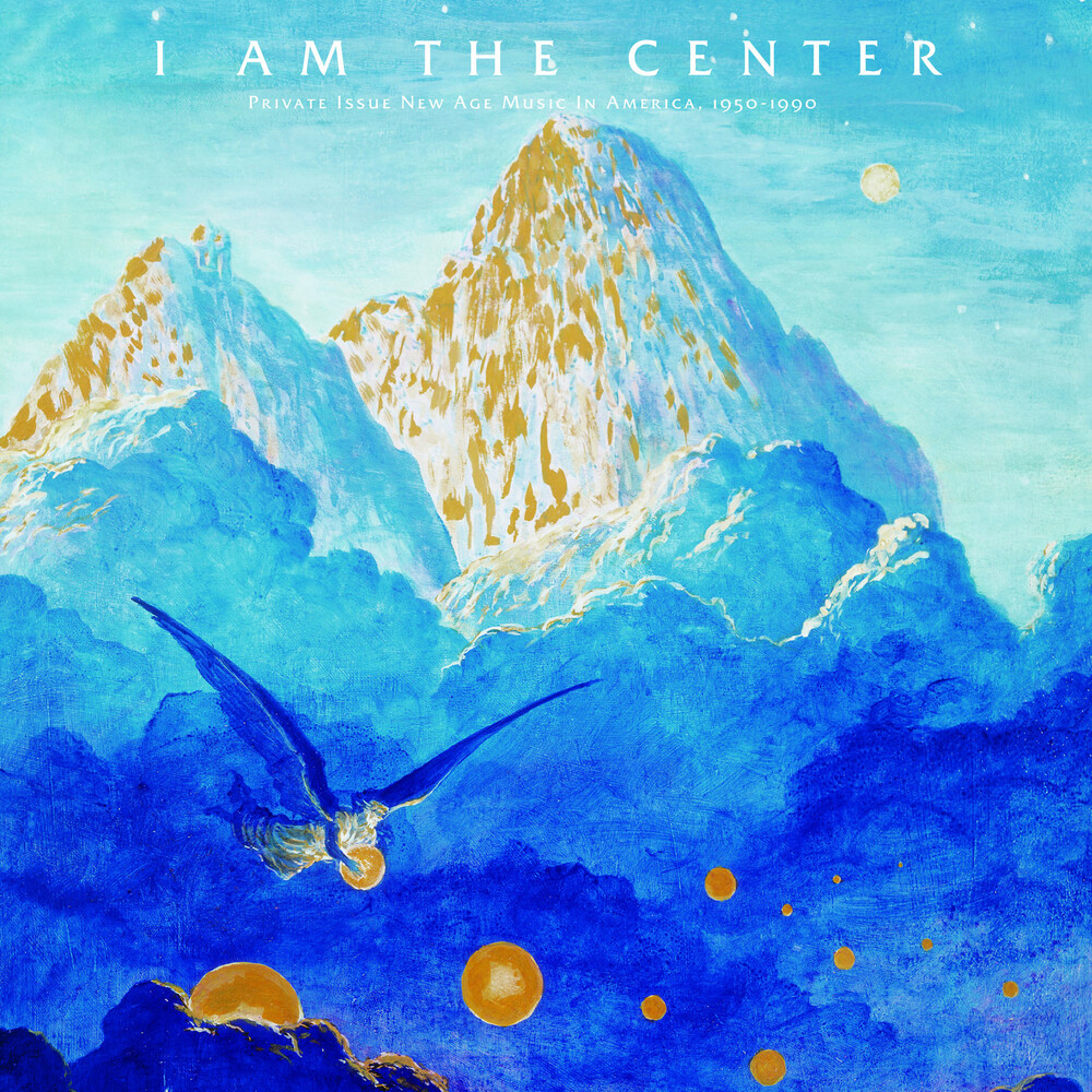 Am The Center Private Issue New Age Music / Var - I Am The Center: Private Issue New Age Music In America 1950-1990