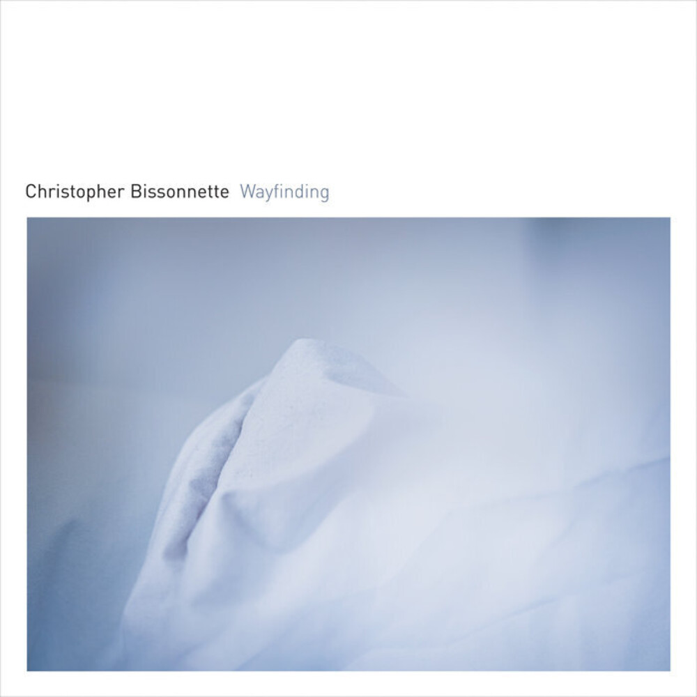 Christopher Bissonnette - Wayfinding [Limited Edition]