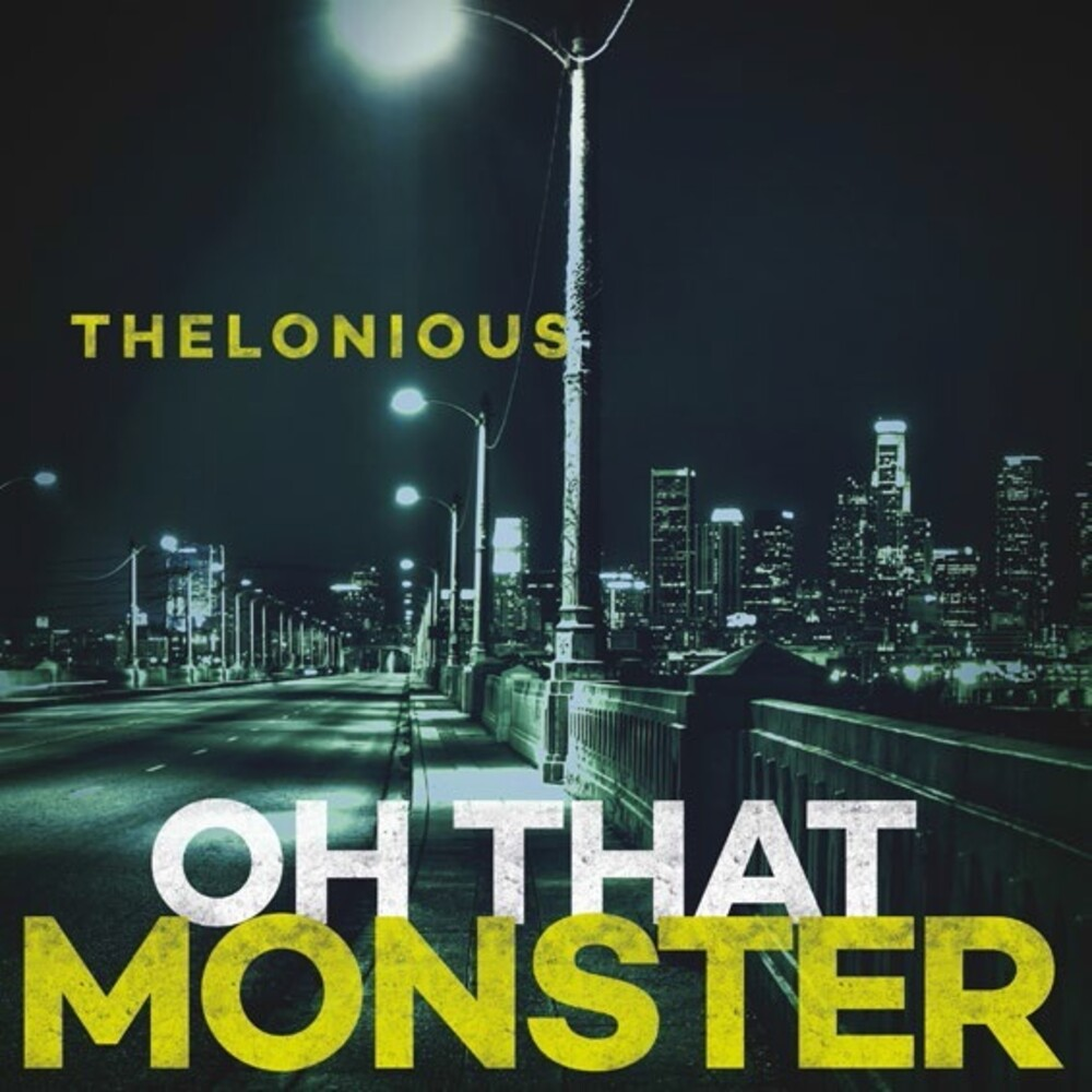 Thelonious Monster - Oh That Monster