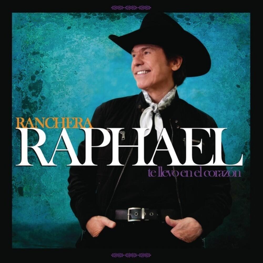 Raphael - Te Llevo En El Corazon: Ranchera (Spa)