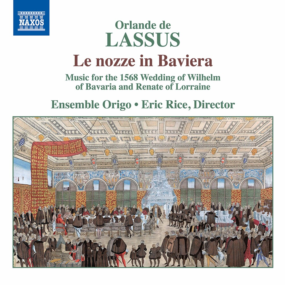 Lassus / Ensemble Origo / Rice - Le Nozze in Baviera