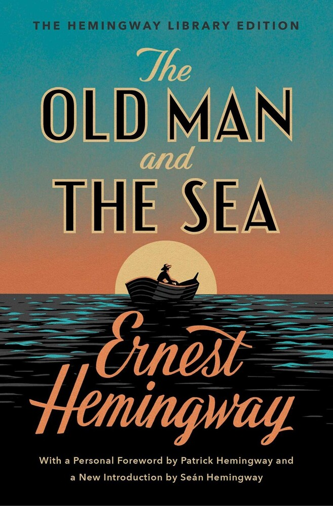 Hemingway, Ernest - The Old Man and the Sea: The Hemingway Library Edition