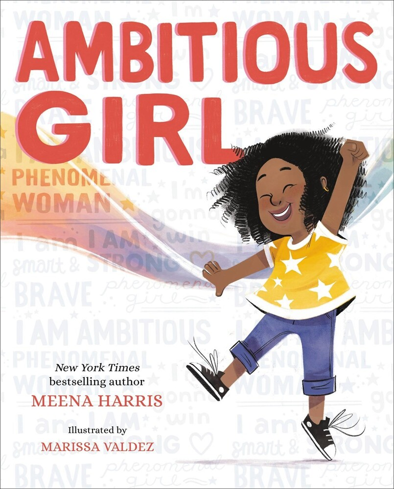 Harris, Meena / Valdez, Marissa - Ambitious Girl