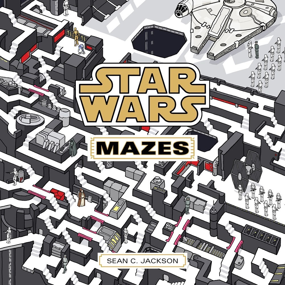 Sean Jackson  C - Star Wars Mazes: Find Your Way Through a Galaxy Far, Far Away