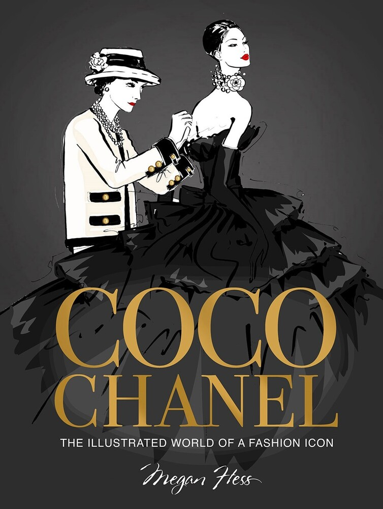 Megan Hess - Coco Chanel Special Edition: The Illustrated World of a Fashion Icon