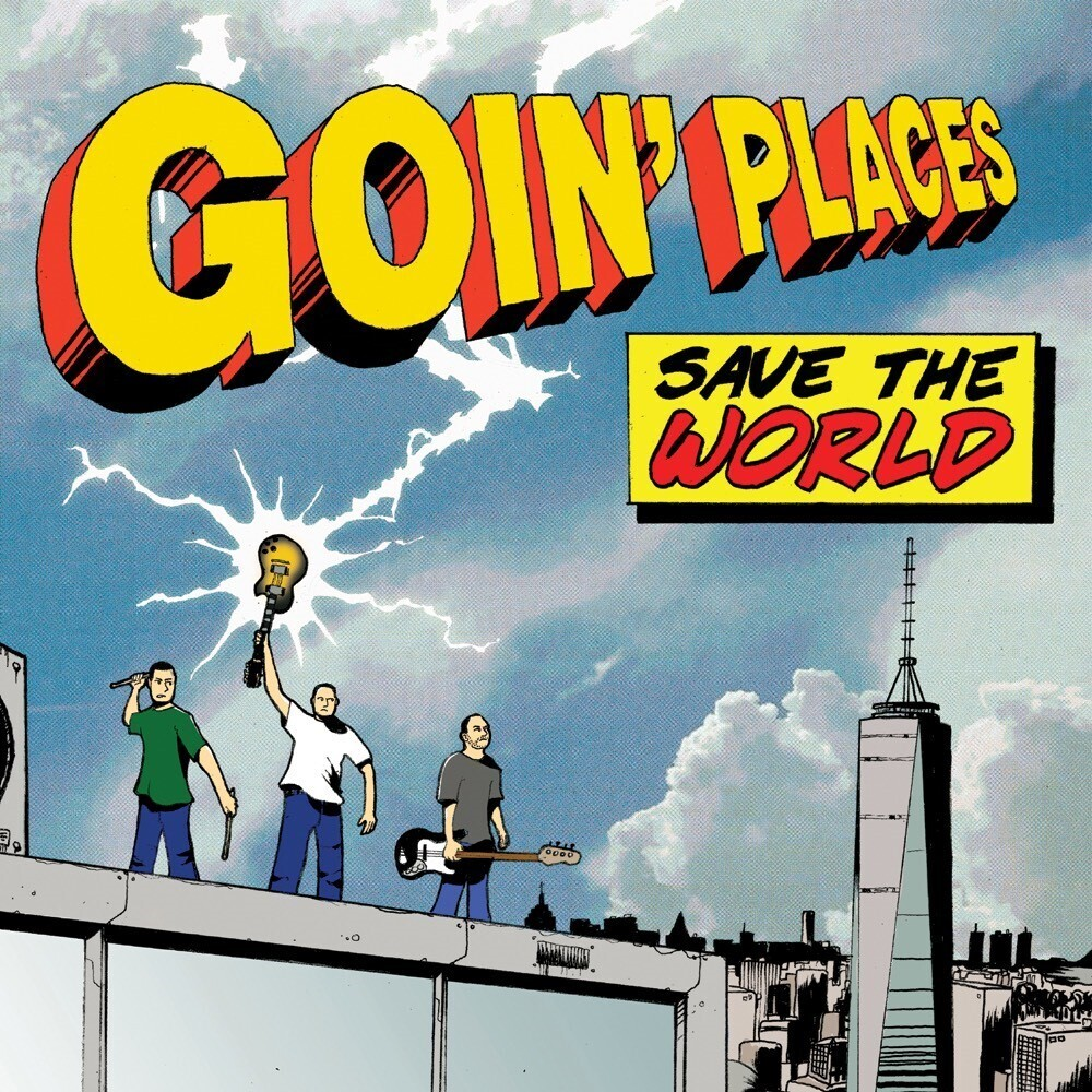 Goin Places - Save The World