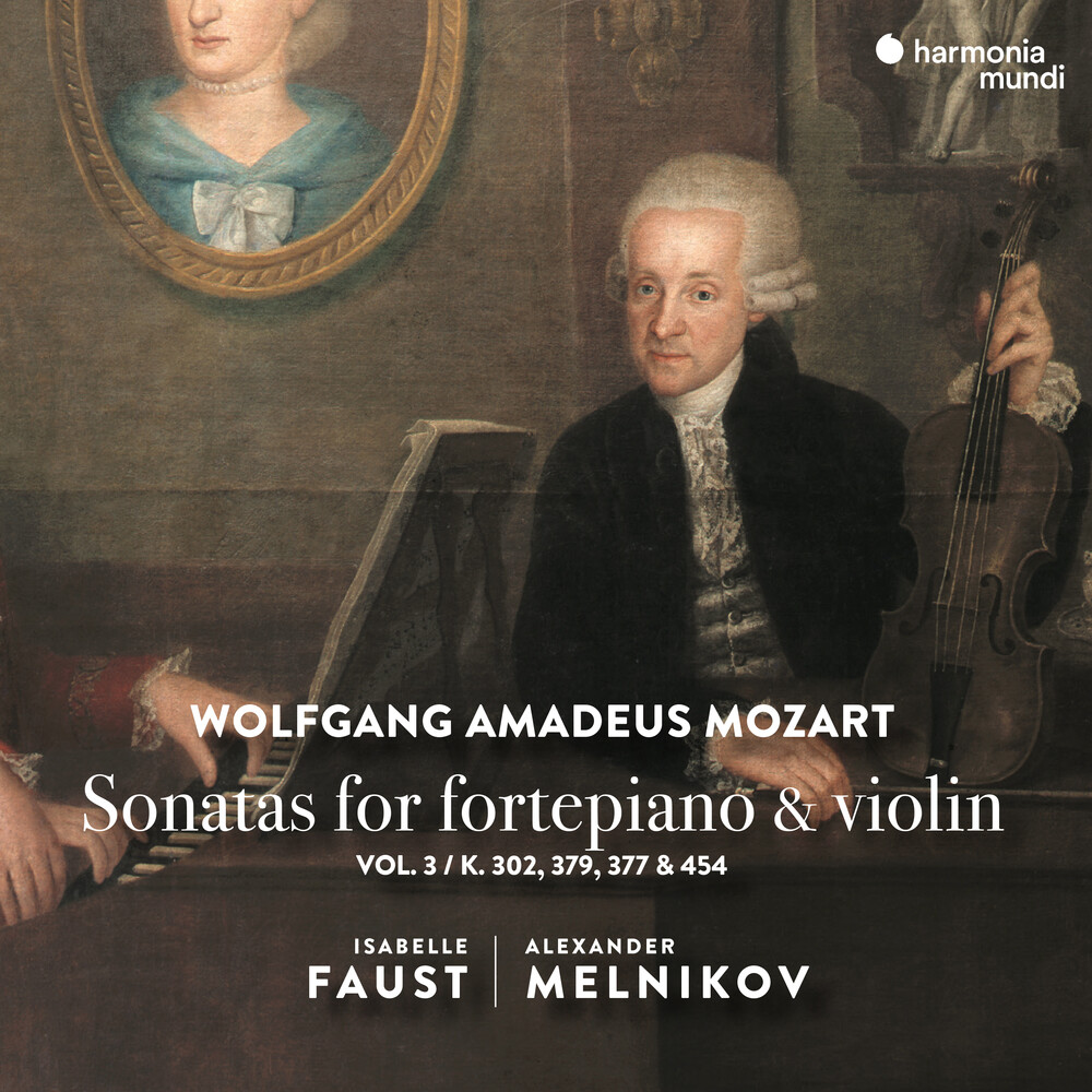 Isabelle Faust  / Melnikov,Alexandre - Mozart: Sonatas For Pianoforte & Violin Vol. 3