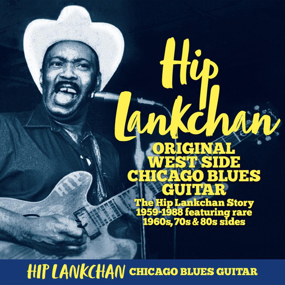 Hip Lankchan - Original West Side Chicago Blues Guitar