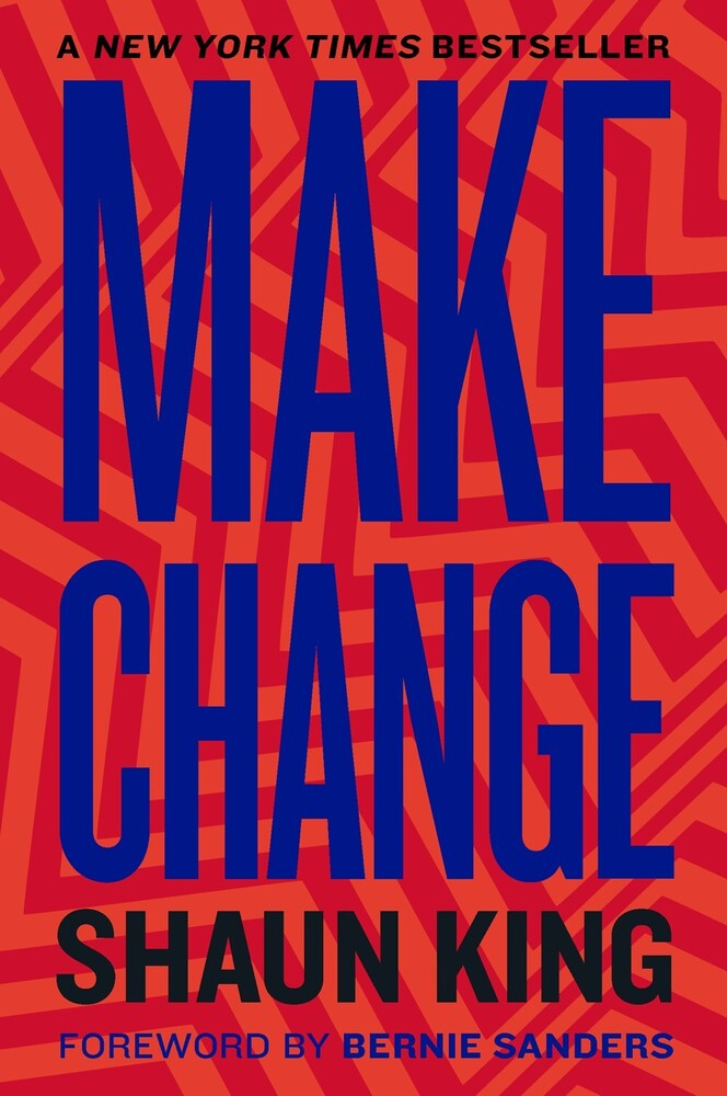 Shaun King  / Sanders,Bernie - Make Change (Ppbk)