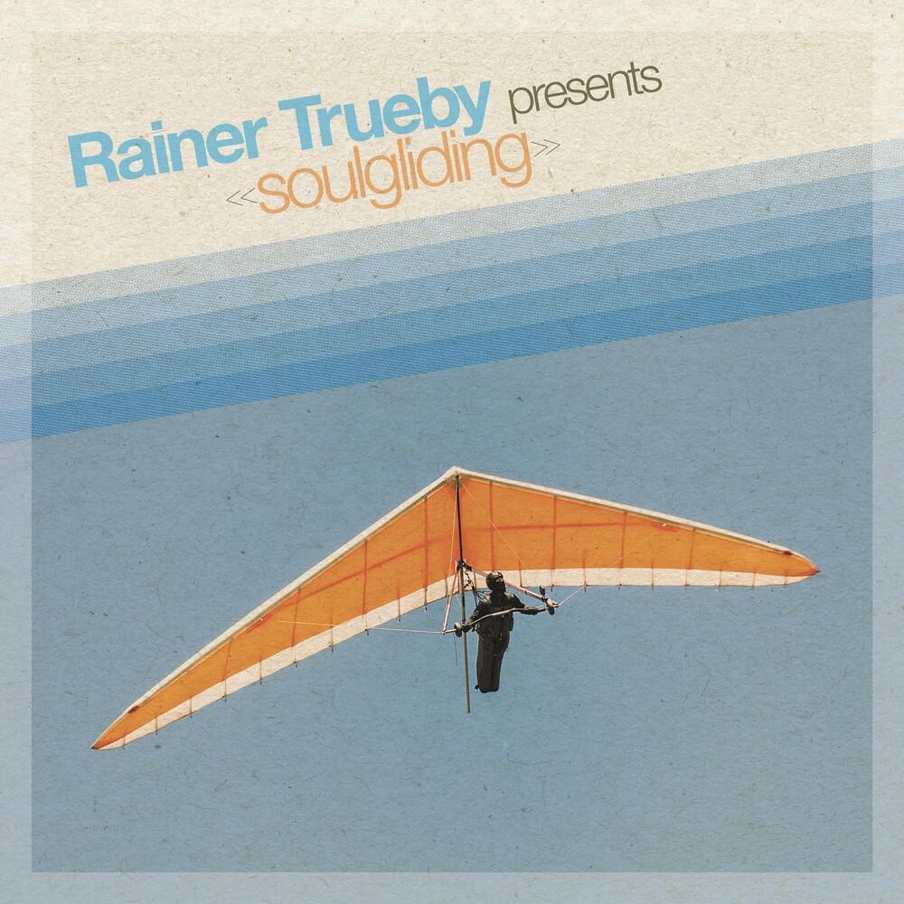 Rainer Truby - Rainer Trueby Presents Soulgliding