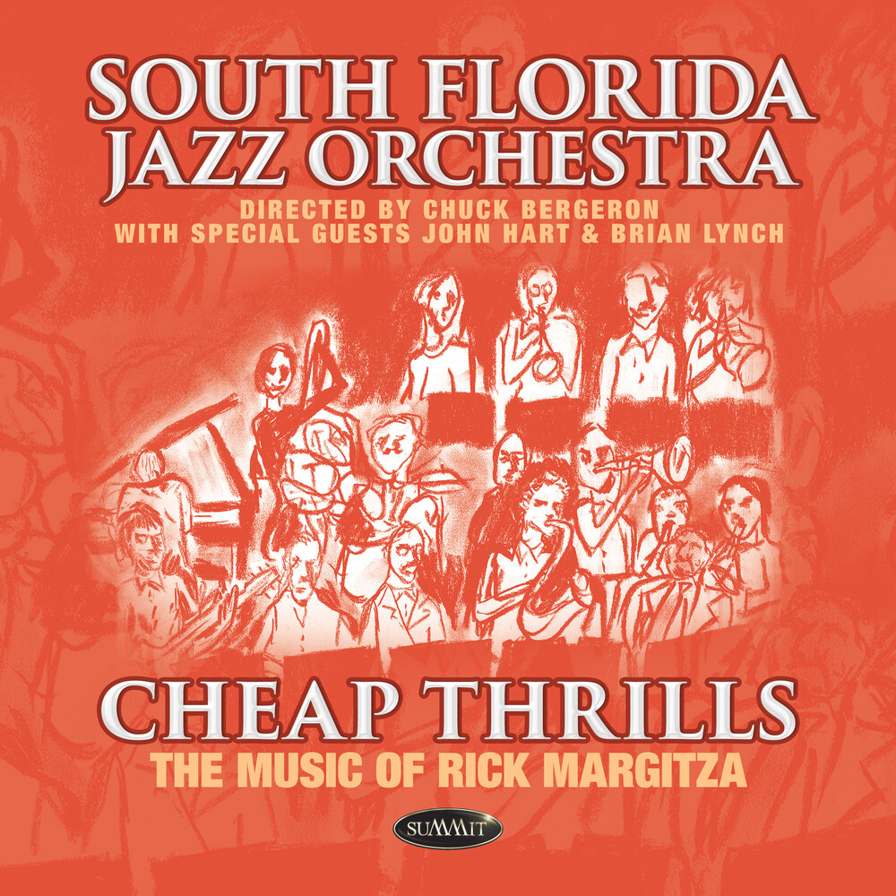 South Florida Jazz Orchestra - Cheap Thrills: The Music Of Rick Margitza