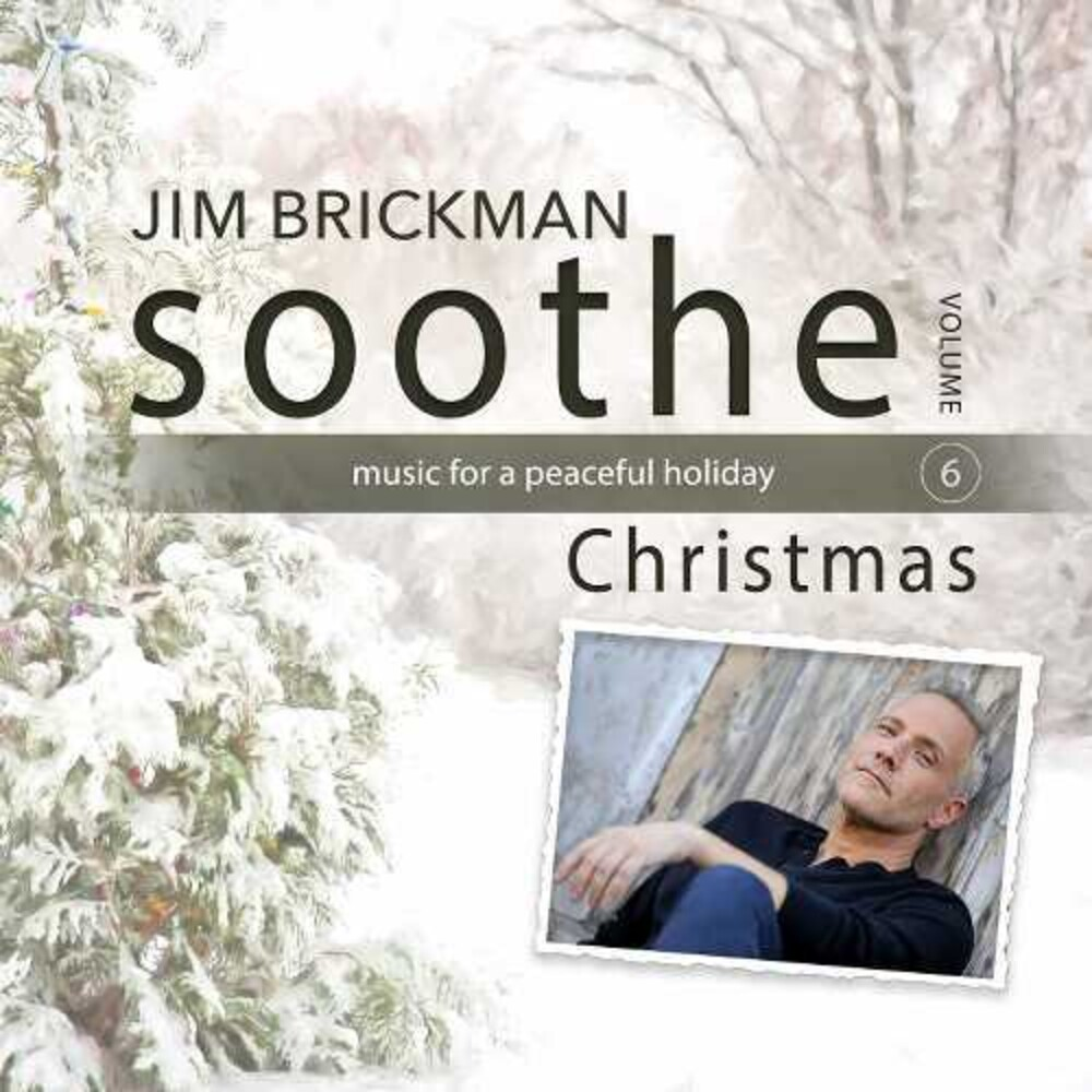 Jim Brickman - Soothe - Christmas [Digipak]