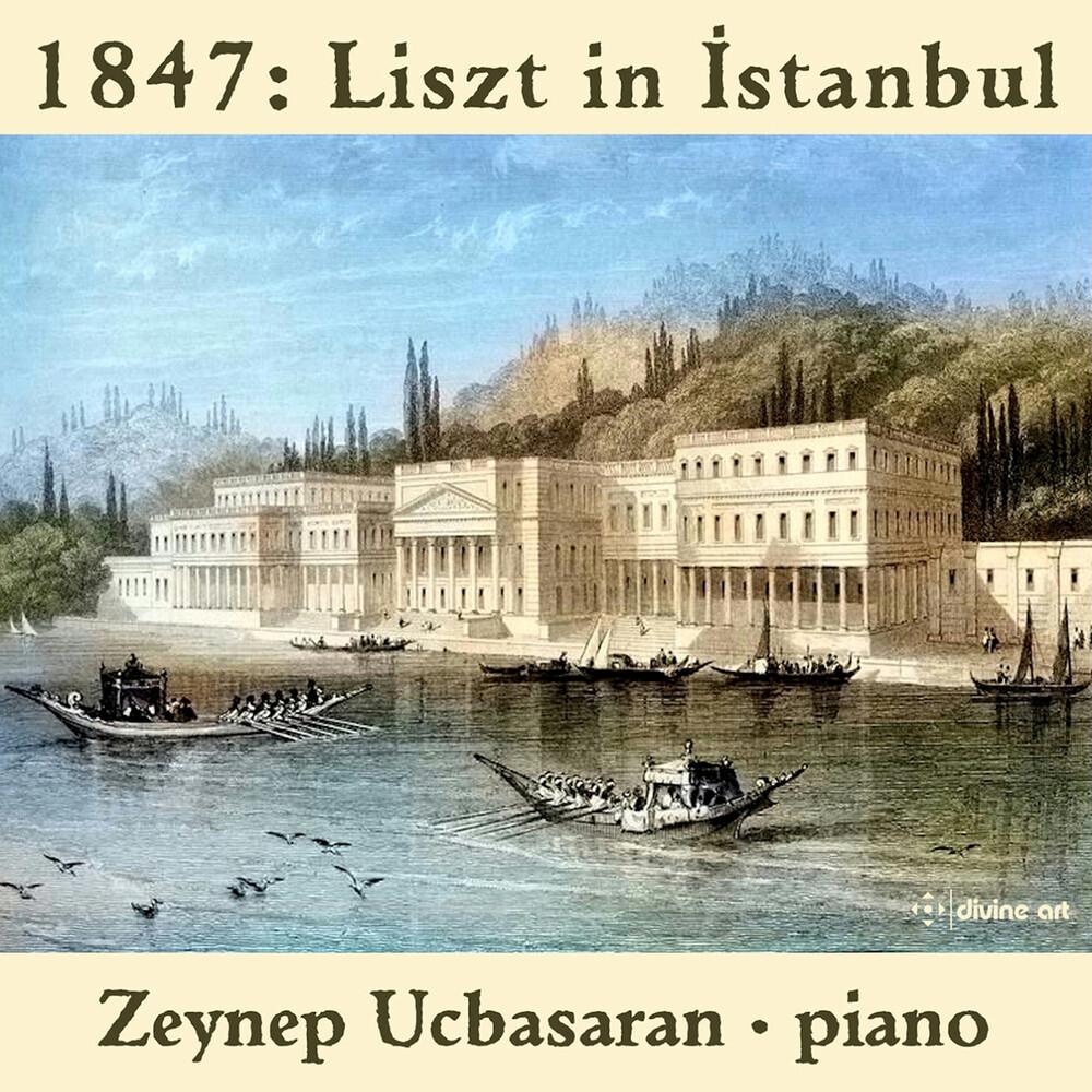 Chopin / Ucbasaran - 1847 - Liszt in Istanbul