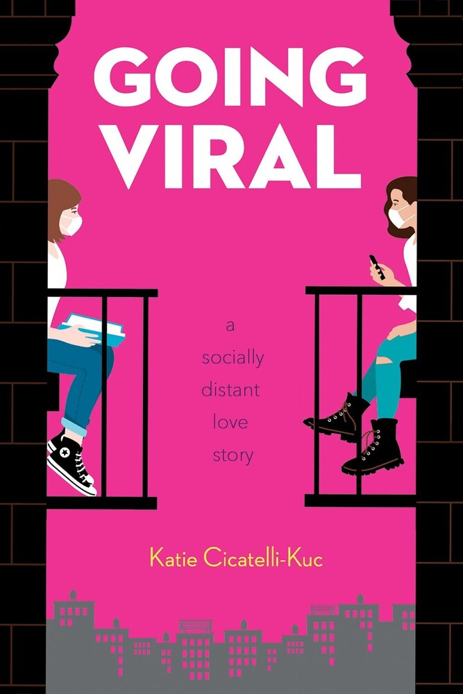 Cicatelli-Kuc, Katie - Going Viral: A Socially Distant Love Story