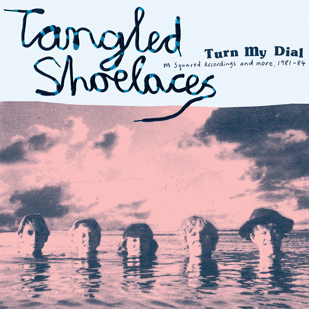 Tangled Shoelaces - Turn My Dial - M Squared Recordings & more 81-84 (Pink & Blue Cloudy)
