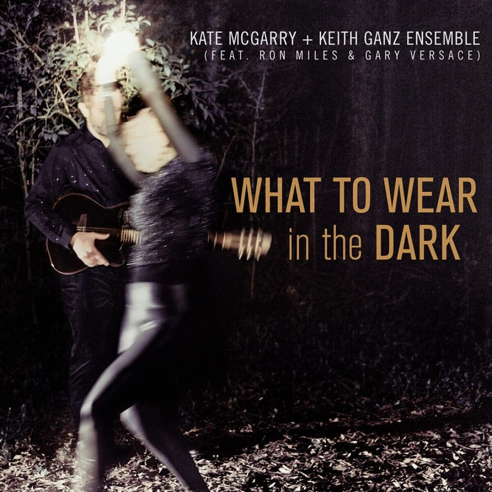 Kate Mcgarry  / Ganz,Keith Ensemble - What To Wear In The Dark