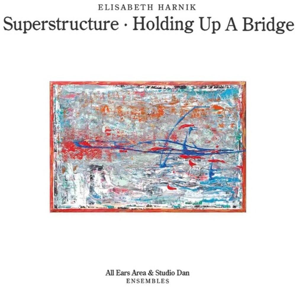 Elisabeth Harnik - Superstructure: Holding Up A Bridge
