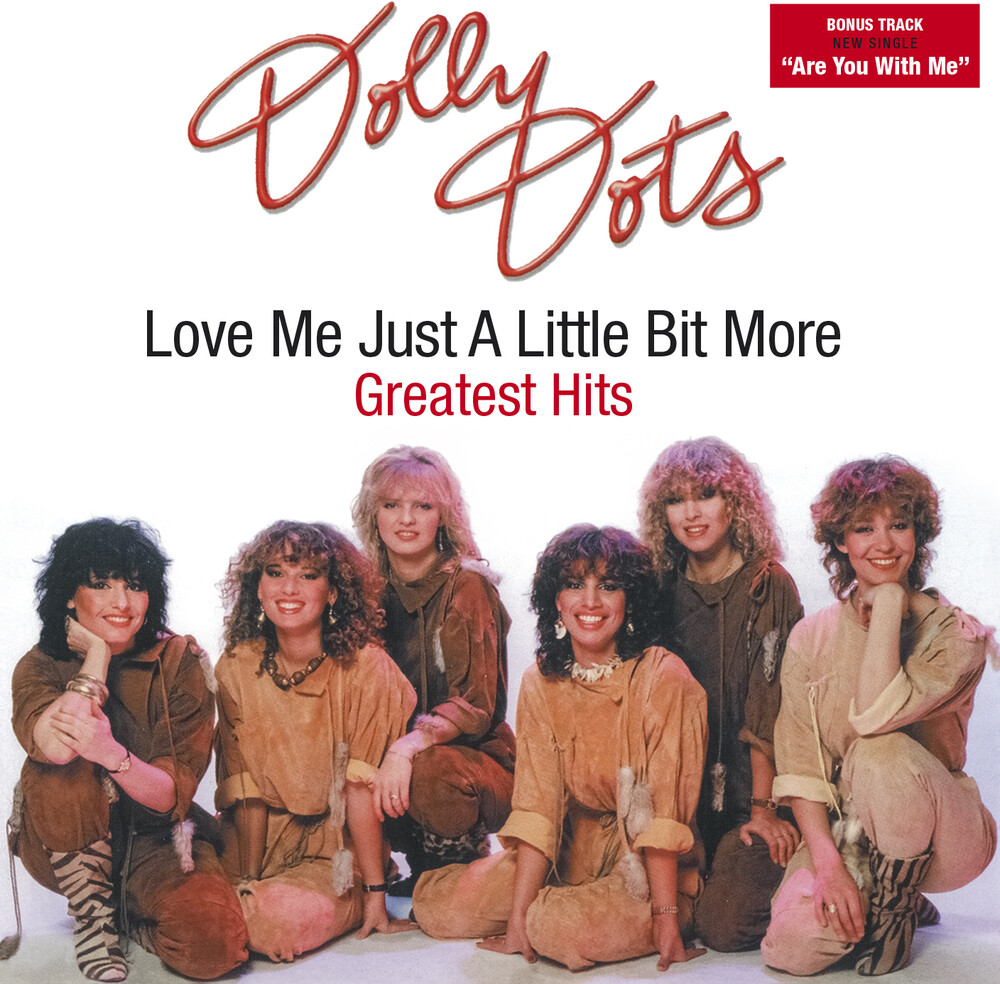 Dolly Dots - Love Me Just A Little Bit More: Greatest Hits