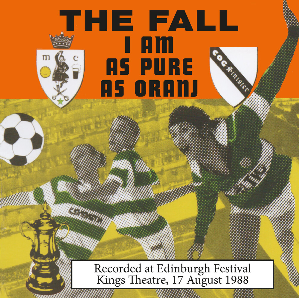 The Fall - I Am As Pure As Oranj