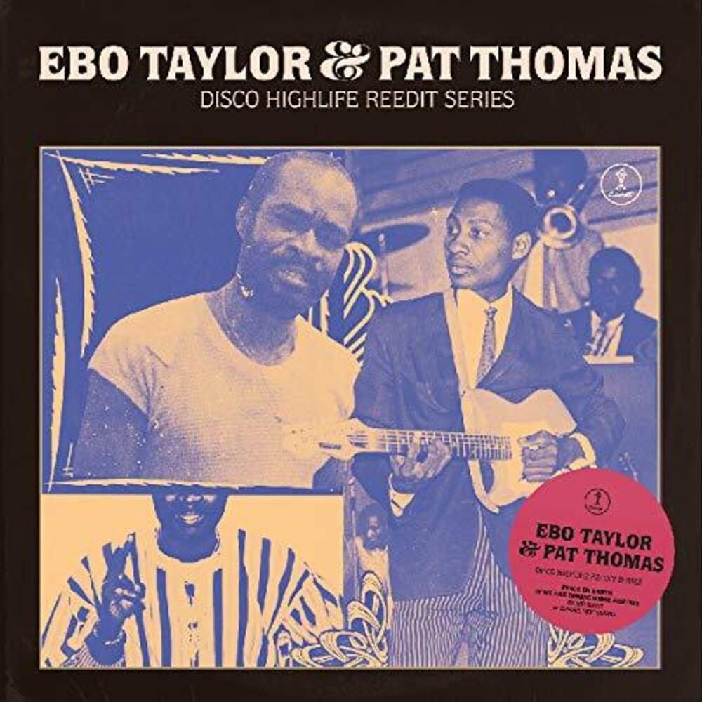 Ebo Taylor & Thomas,Pat - Disco Highlife Reedit Series (Rmxs)