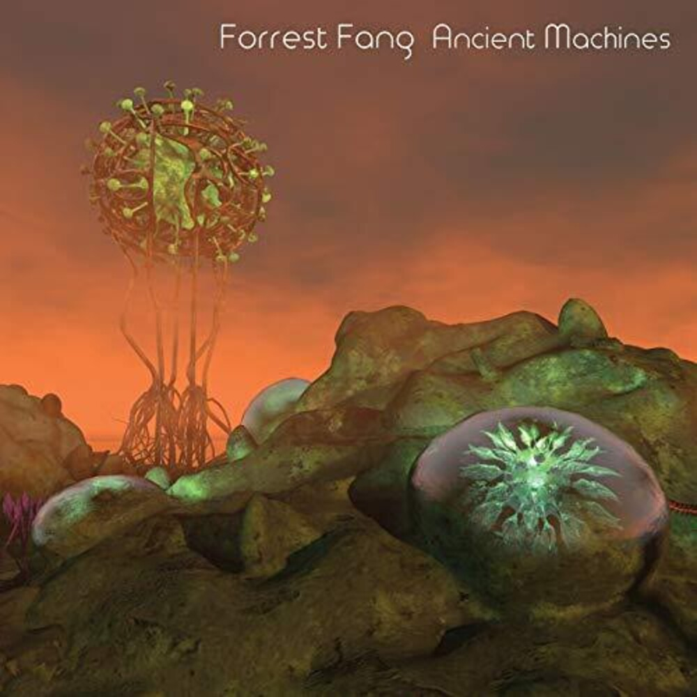Forrest Fang - Ancient Machines [Digipak]